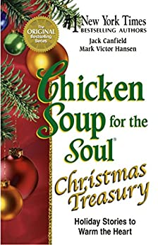 Chicken Soup for the Soul Christmas Treasury: Holiday Stories to Warm the Heart by [Canfield, Jack, Hansen, Mark Victor]