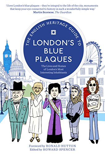The English Heritage Guide to London's Blue - Plaque Heritage