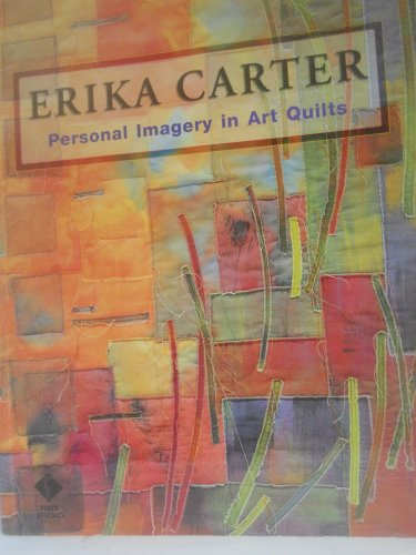 Erika Carter: Personal Imagery in Art Quilts