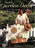 Painting Garden Décor with Donna Dewberry, Donna S. Dewberry, 1581801440