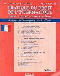 Pratique du droit de l'informatique, 4e édition. Logiciels - Systèmes - Multimédia - Réseaux