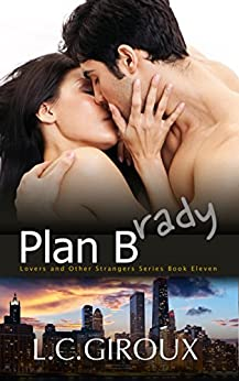 Plan Brady (a Friends to Lovers Contemporary Romance) (Lovers and Other Strangers Book 11) by [Giroux, L.C.]