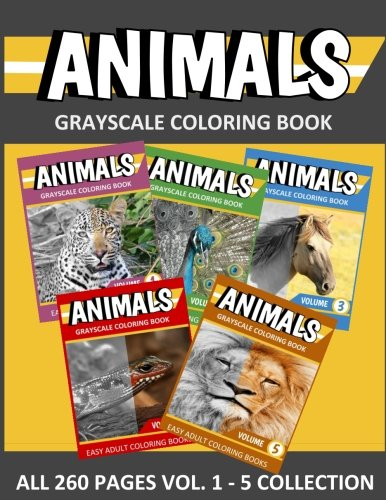 ANIMALS Grayscale Coloring Book Vol. 1 - 5 Collection: Easy Coloring Books For Adults