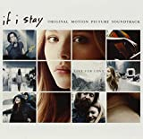 If I Stay: Original Motion Picture Soundtrack by Various (2014-08-03)