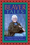 Beaver Tales, Audrey Tournay, 1550464108