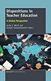 img - for Dispositions in Teacher Education: A Global Perspective book / textbook / text book