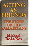 img - for Acting as Friends: Story of the Samaritans by Michael De-la-Noy (1987-09-07) book / textbook / text book