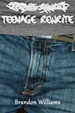 Front cover for the book Teenage Rewrite by Brandon Williams