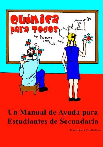 Quimica para Todos: Un Manual de Ayuda para Estudiantes de Secundaria  [Lahl Ph.D., Suzanne] (Tapa Blanda)
