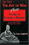 Sun Tzu's The Art of War Plus The Art of Starting a Business, Sun-Tzu and Gary Gagliardi, 1929194153
