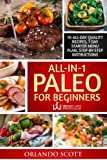 All In 1 Paleo For Beginners by Orlando Scott (2016-05-27)