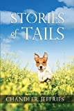 Stories of Tails, Chandler Jeffries, 1492753998