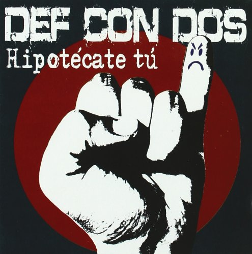 Hipotecate Tu: Def Con Dos: Amazon.es: Música
