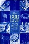 The Odd Lot: Raising Unusual Animals