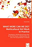 What More Can We Do? Multicultural Girl Work in Practice, Lina Laurent, 3639028767
