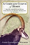 A Certain Curve of Horn, John Frederick Walker, 0871138581
