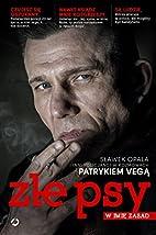 Zle psy W imie zasad by Patryk Vega…