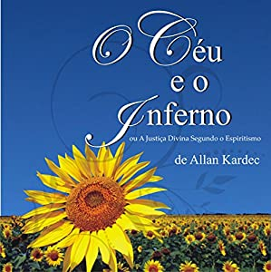 O Céu e o Inferno [Heaven and Hell] Audiobook