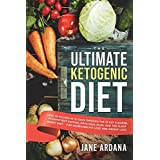 Ketogen Diet: Lose 30 Pounds in 30 Days Through the 10 Day Cleanse, Intermittent Fasting, Keto Meal Plan, and the Plant Based Diet! - For Increased Fat Loss and Weight Loss