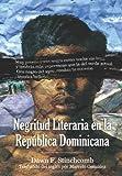 img - for Negritud Literaria en la Rep blica Dominicana (Spanish Edition) book / textbook / text book