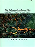 The Arbutus/Madrone Files, Laurie Ricou, 0870715437