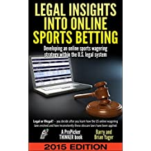 Legal Insights Into Online Sports Betting: Developing an online sports wagering strategy within the U.S. legal system