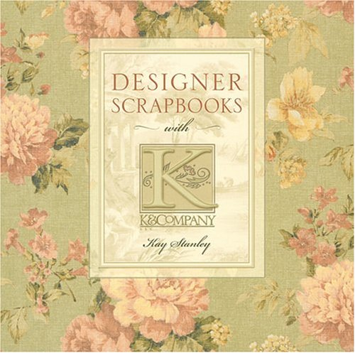 Designer Scrapbooks with K & - Kay Scrapbooking