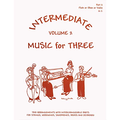 Intermediate Music for Three, Volume 2 - Part 2 (Violin/Oboe/Flute) - arranged by Daniel Kelley (Flute River Fiddle And The)