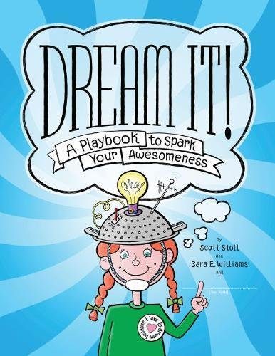 Dream It!: A Playbook to Spark Your Awesomeness by Magination Press