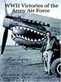 WWII Victories of the Army Air Force