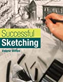 Successful Sketching, Valerie Wiffen, 1402730608