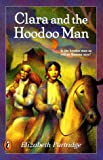 Clara and the Hoodoo Man, Elizabeth Partridge, 0140383484