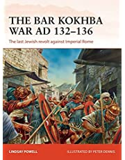 The Bar Kokhba War AD 132–136: The last Jewish revolt against Imperial Rome