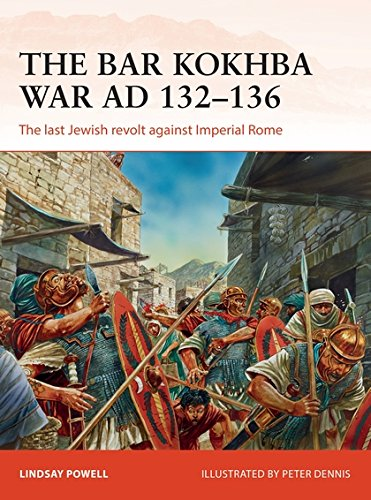 The Bar Kokhba War AD 132–136  The Last Jewish Revolt Against Imperial Rome  Campaign Band 310