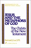 Jesus and the Metaphors of God, Bernard J. Lee, 0809134292