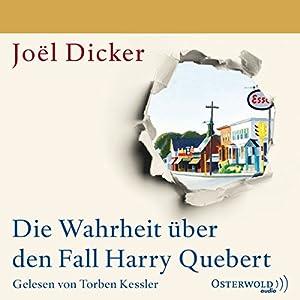 Die Wahrheit über den Fall Harry Quebert Hörbuch