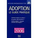 ADOPTION : LE GUIDE PRATIQUE 2006