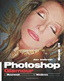 Photoshop Glamour Book 01, Alex Anderson, 1466366338
