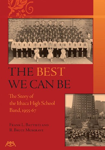 The Best We Can Be: A History of the Ithaca High School Band 1955-67