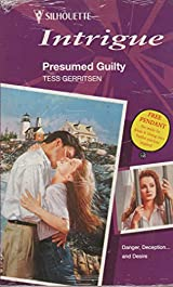 Title: Presumed Guilty (Intrigue) Author(s): Tess Gerritsen ISBN:  0 373 59218 3 / 978 0 373 59218 0 (UK Edition) Publisher: Silhouette Books  Presumed Guilty Book