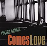 Comes Love by Loston Harris (1998-03-10)