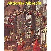 80 Color Paintings of Albrecht Altdorfer - German Renaissance Painter (c. 1480 - February 12, 1538)