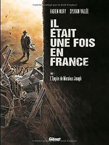 """Afficher """"Il était une fois en France n° 1 L'empire de monsieur Joseph"""""""