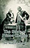 The Story of Prince Charlie, Walter Scott, 1410205274