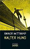 Kalter Hund (Martin Nettelbeck, Band 2)