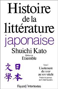 Histoire de la littérature japonaise, tome 2 : L'Isolement du XVIIe au XIXe siècle par Shûichi Katô