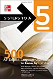 5 Steps to a 5 500 AP English Language Questions to Know by Test Day (5 Steps to a 5 on the Advanced Placement Examinations Series) by Ambrose, Allyson, editor - Evangelist, Thomas A. (2011) Paperback