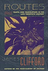 Routes: Travel and Translation in the Late Twentieth Century
