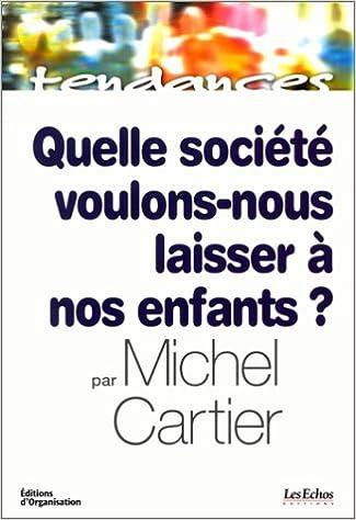 Livres Quelle société voulons-nous laisser à nos enfants? pdf, epub