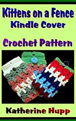 Kittens on a Fence Kindle Cover Crochet Pattern (English Edition)